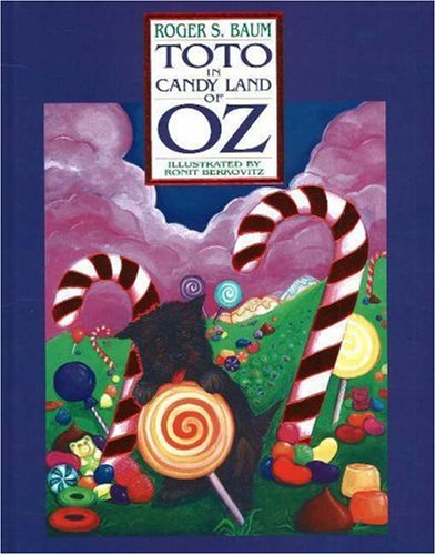 Toto in Candy Land of Oz: Roger S. Baum
