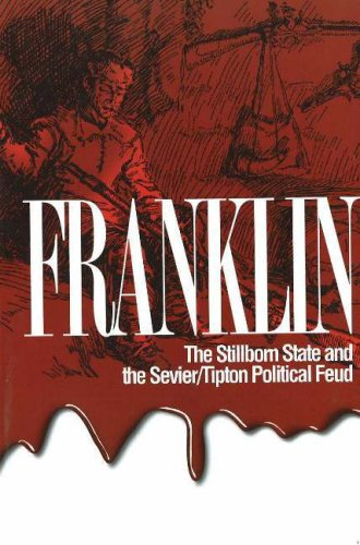 9781570722592: Franklin: The Stillborn State and the Sevier/Tipton Political Feud
