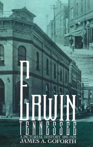 9781570722882: Erwin, Tennessee: A Pictorial History, 1891-1929