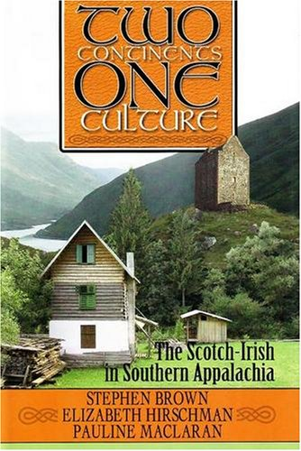 9781570723018: Two Continents, One Culture: The Scotch-Irish in Southern Appalachia