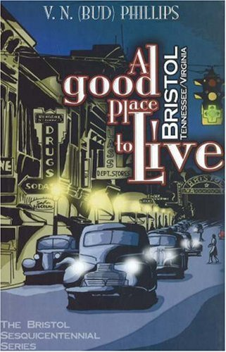 9781570723148: A Good Place to Live: Bristol, Tennessee/Virginia (The Bristol Sesquicentennial Series)