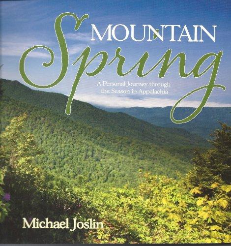 9781570723353: Mountain Spring; A Personal Journey Through the Season in Appalachia