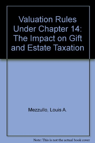 Valuation rules under Chapter 14: The impact on gift and estate taxation: Louis A Mezzullo