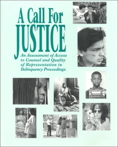9781570732607: A Call for Justice: A Assessment of Access to Counsel and Quality of Representation in Delinqu Ency Proceedings