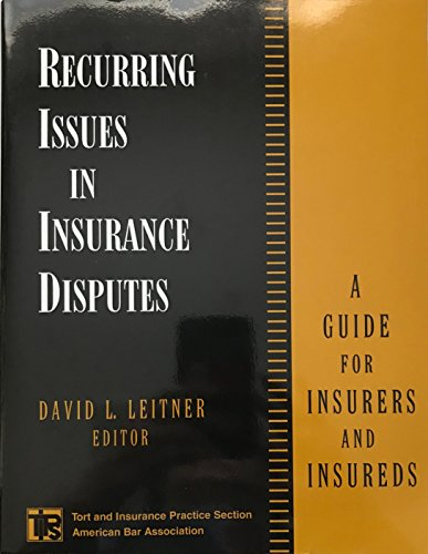 Recurring Issues in Insurance Disputes: A Guide for Insurers and Insureds