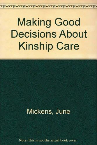 Making Good Decisions About Kinship Care: Mickens, June;Baker, Debra