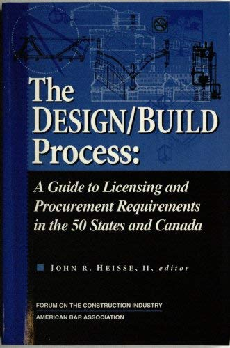 9781570734595: The design/build process: A guide to licensing and procurement requirements in the 50 states and Canada