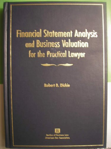Financial Statement Analysis and Business Valuation for: Robert B. Dickie