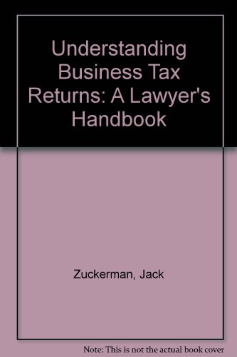 Understanding Business Tax Returns : A Lawyers Handbook: Wolf, William., Wolf, William, Zuckerman, ...