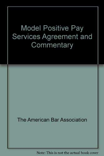 9781570736919: Model Positive Pay Services Agreement and Commentary