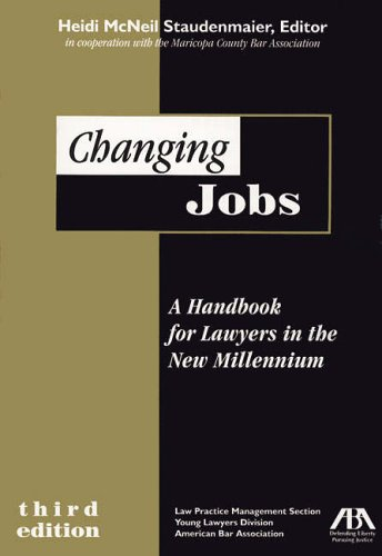 9781570737398: Changing Jobs: A Handbook for Lawyers in the New Millenniuim