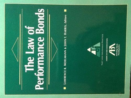 The Law of Performance Bonds: Moelmann, Lawrence R.;Harris, John T.