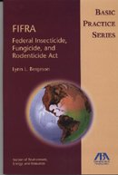 9781570738340: FIFRA: Federal Insecticide, Fungicide and Rodenticide Act (Basic Practice Series)