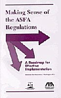 Making Sense of the Asfa Regulations: A: ABA Center on