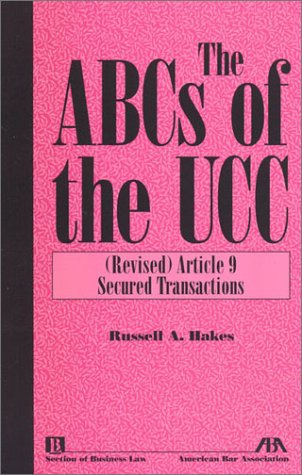 9781570738661: The ABCs of the UCC, Article 9: (Revised) Secured Transactions