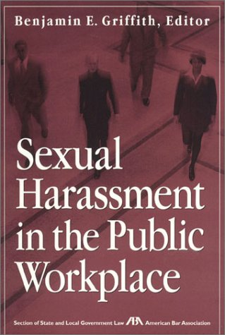 Sexual Harassment in the Public Workplace: Griffith, Benjamin