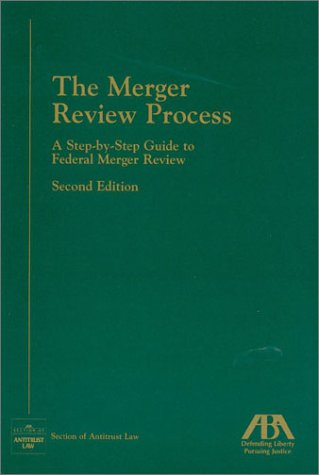 9781570738838: The Merger Review Process: A Step-By-Step Guide to Federal Merger Review