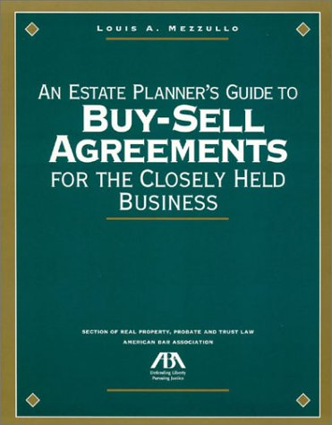 9781570738845: An Estate Planner's Guide to Buy-Sell Agreements for the Closely Held Business