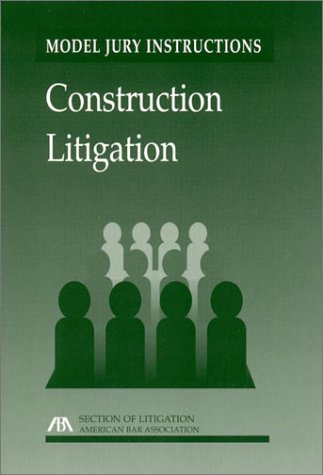 9781570738906: Model Jury Instructions: Construction Litigation