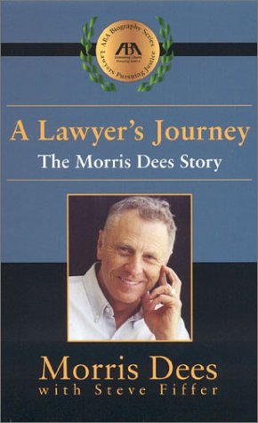 A Lawyer's Journey: The Morris Dees Story (ABA Biography Series) (1570739943) by Morris Dees; Steve Fiffer