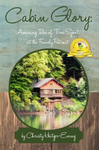 9781570740947: Cabin Glory: Amusing Tales of Time Spent at the Family Retreat