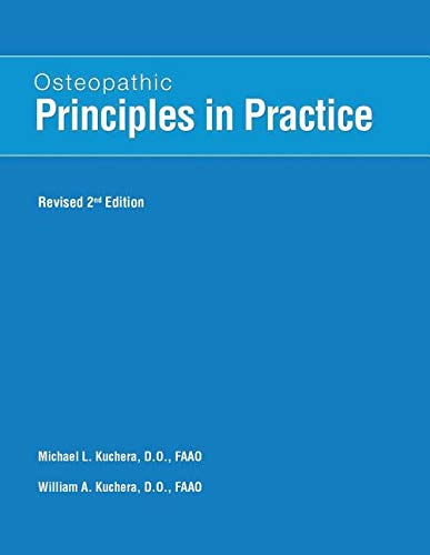 Osteopathic Principles in Practice.: William Kuchera
