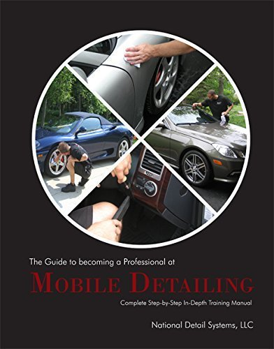 9781570741708: The Guide to Becoming a Professional at Mobile Detailing