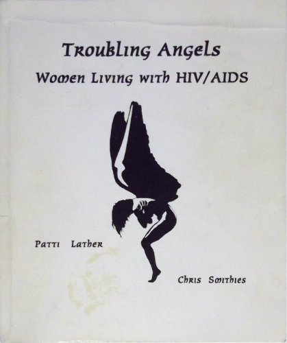 Troubling Angels: Women Living with Hiv/aids