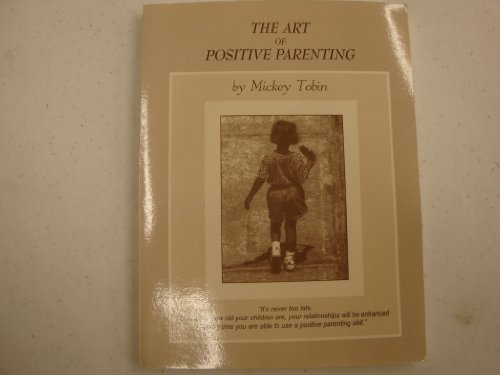 9781570743146: The Art of Positive Parenting