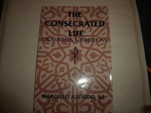 Consecrated Life (The): Crossroads & Directions: De Carvalho Azevedo,