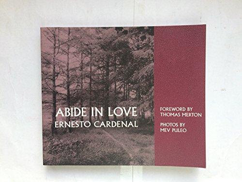 Abide in Love: Cardenal, Ernesto