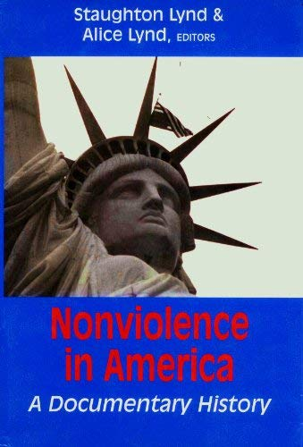 9781570750137: Nonviolence in America: A Documentary History