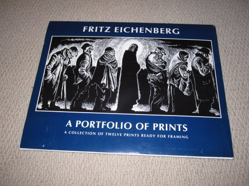 Fritz Eichenberg: A Portfolio of Prints : A Collection of Twelve Prints Ready for Framing (1570750270) by [???]