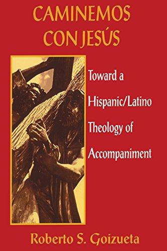 9781570750342: Caminemos Con Jesus: Toward a Hispanic/Latino Theology of Accompaniment
