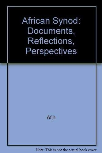 The African Synod: Documents, Reflections, Perspectives: Italy) African Synod (1994 : Rome, Africa ...