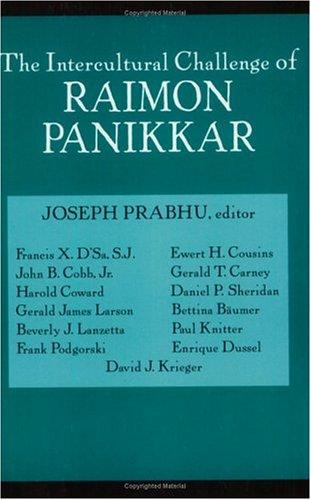 Intercultural Challenge of Raimon Panikkar (Faith Meets: Prabhu, Joseph