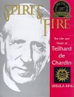9781570750656: Spirit of Fire: The Life and Vision of Teilhard De Chardin