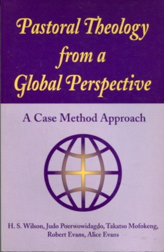 Pastoral Theology from a Global Perspective A: Wilson, H. S.