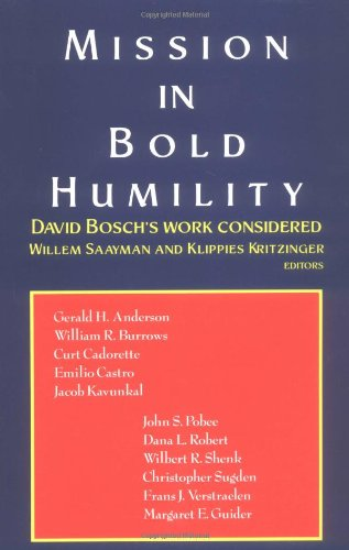 Mission in Bold Humility: David Bosch's Work Considered