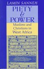 an analysis of lamin sannehs book piety and power West african christianity  lamin sanneh language : en  in piety and power an african scholar provides a unique perspective on historical patterns of religious .