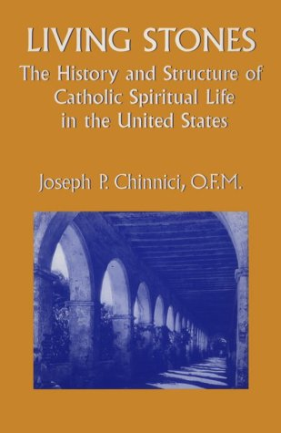 9781570750922: Living Stones: The History and Structure of Catholic Spiritual Life in the United States