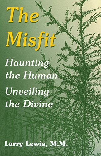 The Misfit: Haunting the Human-Unveiling the Divine (1570751226) by Larry Lewis