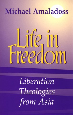 9781570751240: Life in Freedom: Liberation Theologies from Asia