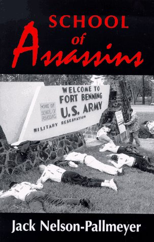 9781570751349: School of Assassins: The Case for Closing the School of the Americas and for Fundamentally Changing U.S. Foreign Policy