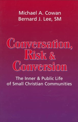 9781570751493: Conversation, Risk, and Conversion: The Inner and Public Life of Small Christian Communities