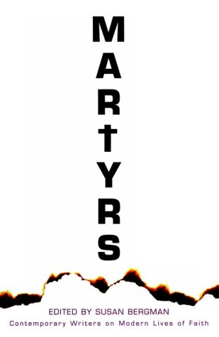 9781570751615: Martyrs: Contemporary Writers on Modern Lives of Faith