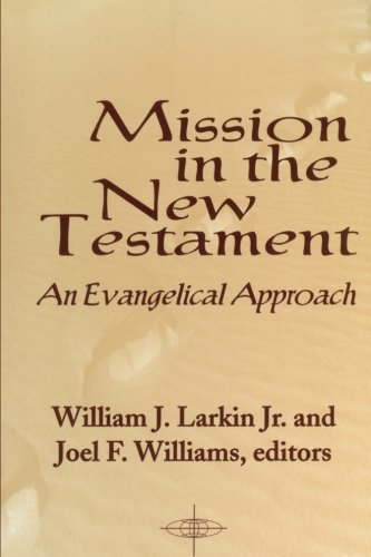 Mission in the New Testament An Evangelical Approach American Society of Missiology Series: William...