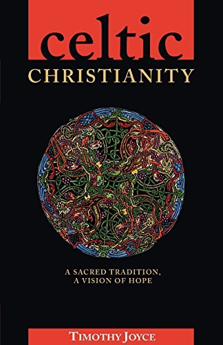 9781570751769: Celtic Christianity: A Sacred Tradition, a Vision of Hope