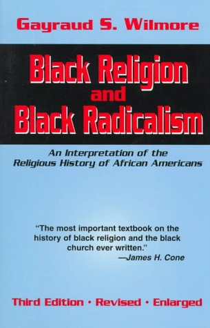 9781570751820: Black Religion and Black Radicalism: An Interpretation of the Religious History of African Americans