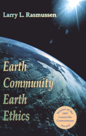 Earth Community, Earth Ethics (Ecology & Justice)